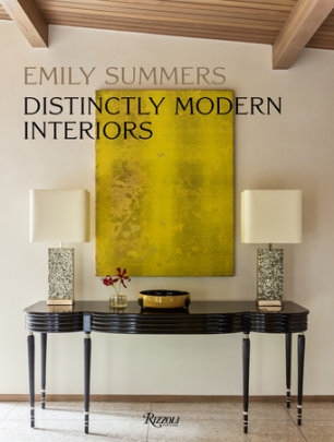 Distinctly Modern Interiors - Written by Emily Summers