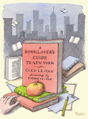 A Booklover's Guide to New York - Written by Cleo Le-Tan, Contribution by Marc Jacobs and Hamish Bowles and Tavi Gevinson, Illustrated by Pierre Le-Tan