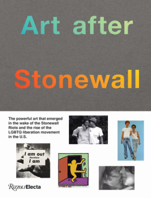 Art after Stonewall, 1969-1989 - Contribution by Anastasia Kinigopoulo and Drew Sawyer and Tyler Cann, Edited by Jonathan Weinberg
