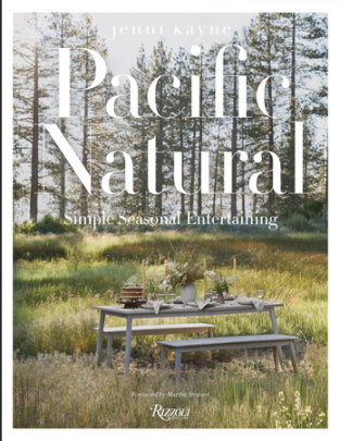 Pacific Natural - Written by Jenni Kayne, Foreword by Martha Stewart