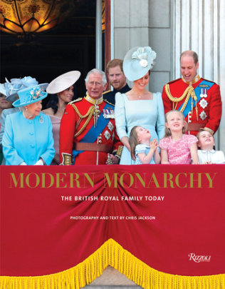 Modern Monarchy - Written by Chris Jackson, Foreword by Michael Pritchard