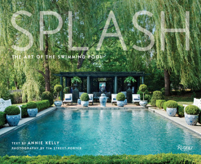 Splash - Text by Annie Kelly, Photographed by Tim Street-Porter