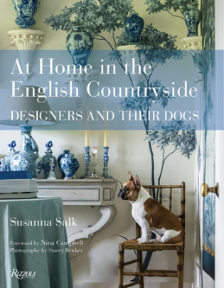 At Home in the English Countryside - Written by Susanna Salk, Photographed by Stacey Bewkes, Foreword by Nina Campbell
