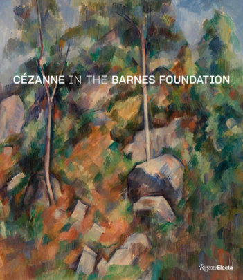 Cezanne in the Barnes Foundation - Edited by Sylvie Patry and Nancy Ireson and André Dombrowski