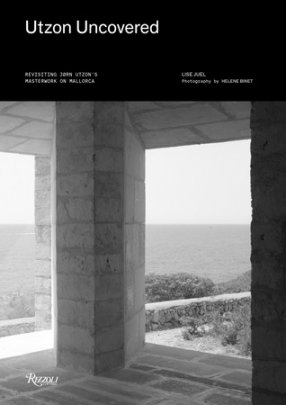Utzon Uncovered - Written by Lise Juel, Photographed by Helene Binet