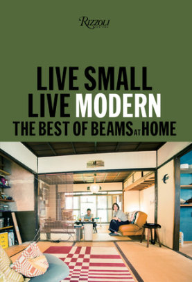 Live Small/Live Modern - Written by BEAMS