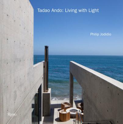 Tadao Ando: Living with Light - Author Philip Jodidio, Preface by Tadao Ando
