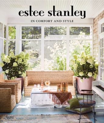 In Comfort and Style - Written by Estee Stanley and Christina Shanahan, Illustrated by Carly Kuhn, Foreword by Ashley Olsen