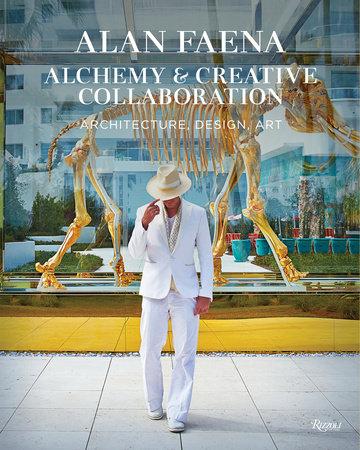 Alan Faena: Alchemy & Creative Collaboration