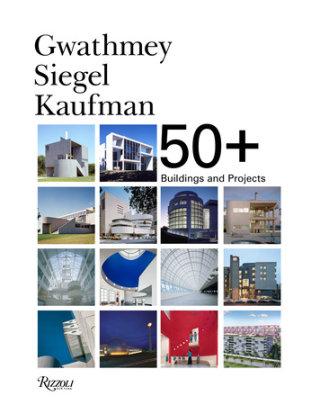 Gwathmey Siegel Kaufman 50+ - Written by Robert Siegel and Gene Kaufman