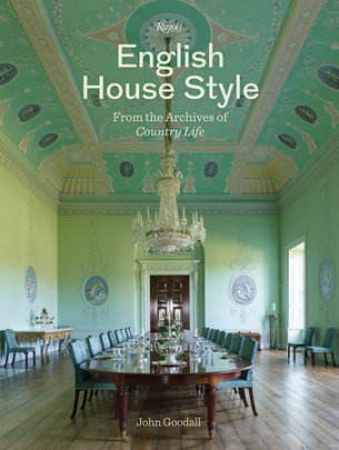 English House Style from the Archives of Country Life - Written by John Goodall