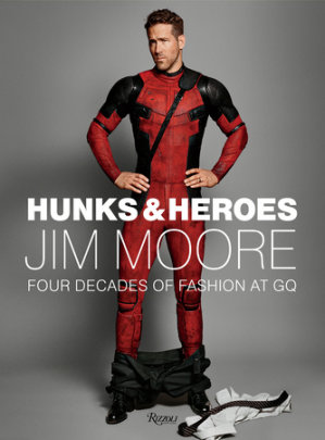 Hunks & Heroes - Written by Jim Moore, Foreword by Kanye West, Introduction by Jim Nelson