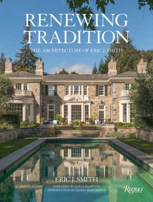Renewing Tradition - Written by Eric J. Smith, Introduction by Marisa Bartolucci, Foreword by Alexa Hampton