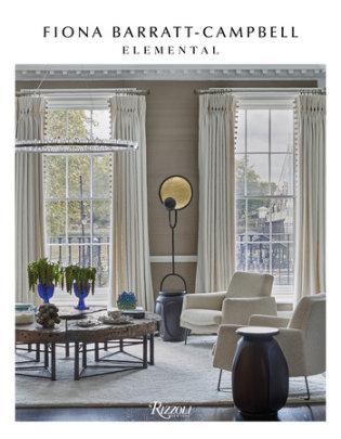 Fiona Barratt-Campbell: Elemental - Author Fiona Barratt-Campbell, Foreword by Tony Chambers