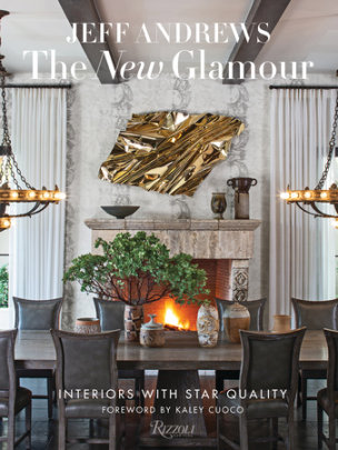 The New Glamour - Written by Jeff Andrews, Foreword by Kaley Cuoco