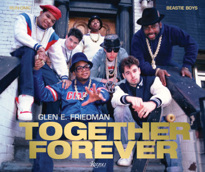 Together Forever - Written by Glen E. Friedman, Contribution by Chuck D., Foreword by Chris Rock