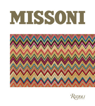 Missoni - Written by Massimiliano Capella, Edited by Luca Missoni, Introduction by Mario Boselli, Contribution by The Missoni Archive