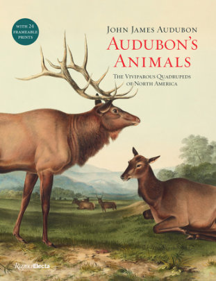 Audubon's Animals - Written by John James Audubon, Introduction by Kristofer M. Helgen