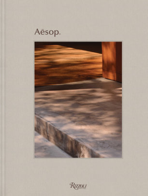 Aesop - Written by Jennifer Down and Dennis Paphitis, Photographed by Yutaka Yamamoto, Edited by Dan Gunn
