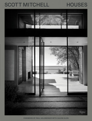 Scott Mitchell Houses - Author Scott Mitchell, Foreword by Paul Goldberger, Contributions by Calvin Klein, Introduction by Michael Webb