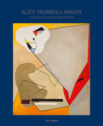 Alice Trumbull Mason - Written by Thomas Micchelli and Christina Weyl and Elisa Wouk Almino and Will Heinrich and Marilyn R. Brown