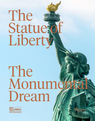 The Statue of Liberty - Preface by Diane Von Furstenberg, Text by Robert Belot, Contribution by Statue of Liberty Foundation