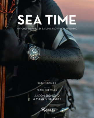 Sea Time - Written by Aaron Sigmond and Mark Bernardo, Foreword by Clive Cussler, Afterword by Blake Buettner