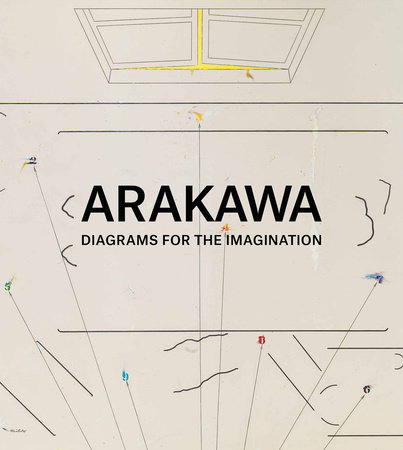 Arakawa: Diagrams for the Imagination