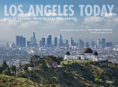 Los Angeles Today - Author Tim Street-Porter, Edited by Annie Kelly