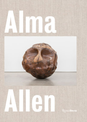 Alma Allen - Written by Glenn Adamson and Douglas Fogle