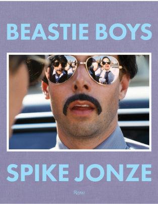 Beastie Boys - Author Spike Jonze, Text by Mike Diamond and Adam Horovitz