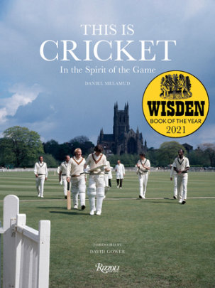 This is Cricket - Written by Daniel Melamud, Foreword by David Gower