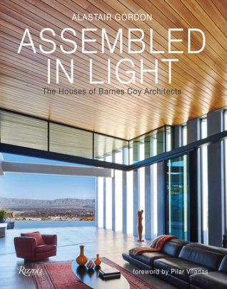 Assembled in Light - Written by Alastair Gordon, Foreword by Pilar Viladas