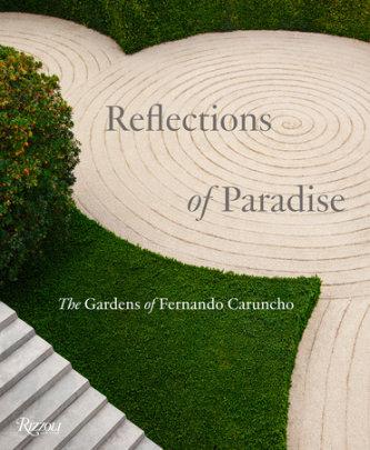 Reflections of Paradise: The Gardens of Fernando Caruncho - Written by Gordon Taylor