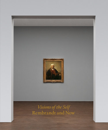 Visions of the Self: Rembrandt and Now