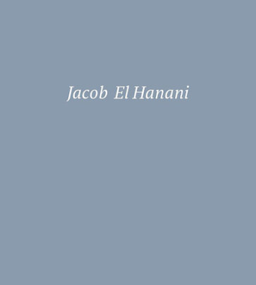Jacob El Hanani - Written by Adam Kirsch
