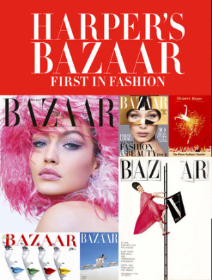 Harper's Bazaar - Written by Marianne Le Galliard and Éric Pujalet-Plaà, Foreword by Olivier Gabet and Glenda Bailey