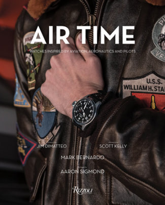 Air Time - Author Mark Bernardo, Foreword by Jim DiMatteo, Afterword by Scott Kelly, Epilogue by Aaron Sigmond