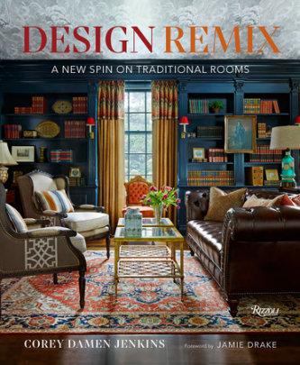 Design Remix - Written by Corey Damen Jenkins, Foreword by Jamie Drake