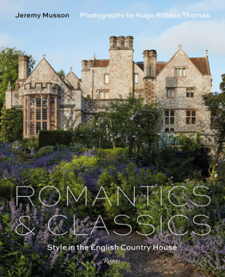 Romantics and Classics - Text by Jeremy Musson, Photographed by Hugo Rittson Thomas