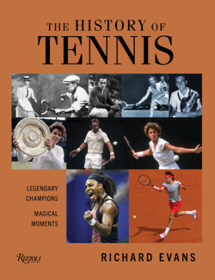 The History of Tennis - Author Richard Evans