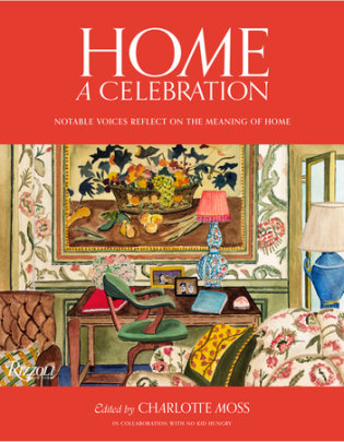 Home: A Celebration - Edited by Charlotte Moss