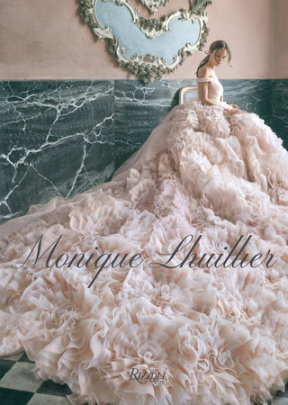 Monique Lhuillier - Author Monique Lhuillier, Foreword by Reese Witherspoon