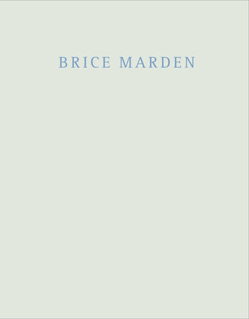 Brice Marden: Marbles and Drawings