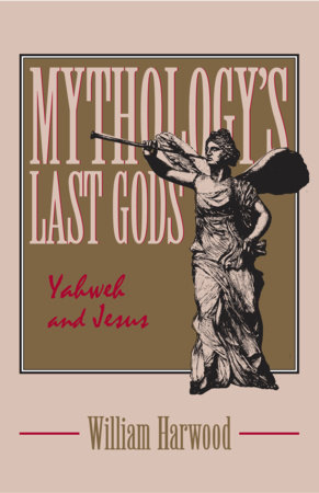 Mythology's Last Gods by William Harwood | Penguin Random House Canada