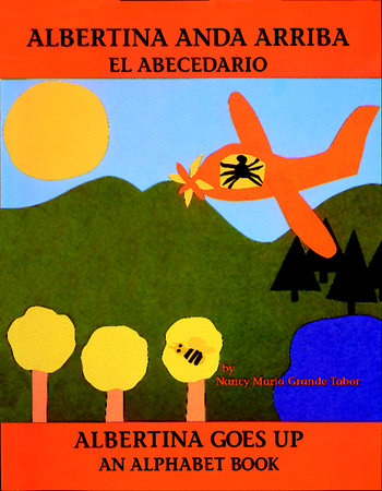 Albertina anda arriba: el abecedario / Albertina Goes Up: An Alphabet Book