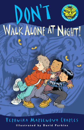 Don't Walk Alone at Night!