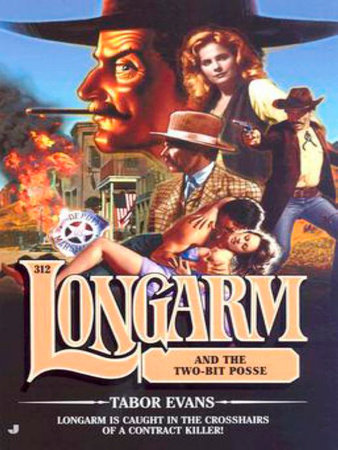 Longarm 312: Longarm and the Two-Bit Posse