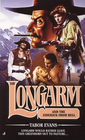 Longarm 319: Longarm and the Sidekick From Hell