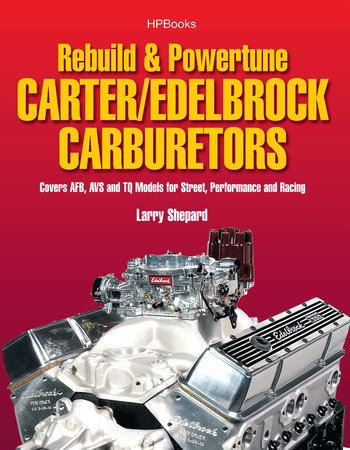 Rebuild & Powetune Carter/Edelbrock Carburetors HP1555 by